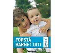 Forstå barnet ditt 0-8 år, foreldrebok